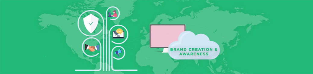 BRAND CREATION &Awareness